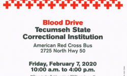 TSCI Blood Drive is at the Tecumseh State Correctional Institution on the American Red Cross bus at 2725 North Hwy. 50.  The Blood Drive is Friday, February 7, 2020 from 10:00 a.m. to 4:00 p.m.  The TSCI Blood Drive is open to the public.  Please contact Denise at 402-335-5100 or visit RedCrossBlood.org and enter: TSCI to schedule an appointment.